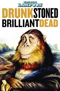 Drunk Stoned Brilliant Dead: The Story Of The National Lampoon - Poster / Capa / Cartaz - Oficial 2