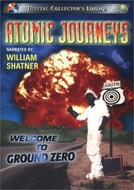 Atomic Journeys: Welcome to Ground Zero (Atomic Journeys: Welcome to Ground Zero)
