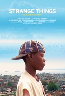 Strange Things: Children of Haiti - Poster / Capa / Cartaz - Oficial 1