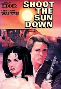 Shoot the Sun Down - Poster / Capa / Cartaz - Oficial 3