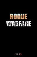 Rogue Warfare (Rogue Warfare)