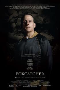 Foxcatcher: Uma História que Chocou o Mundo - Poster / Capa / Cartaz - Oficial 5
