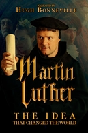 Martin Luther: The Idea That Changed the World (Martin Luther: The Idea That Changed the World)