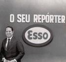Repórter Esso (O Seu Repórter Esso)