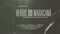 Heróis do Maracanã - Poster / Capa / Cartaz - Oficial 1