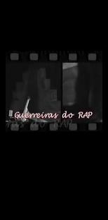 Guerreiras do Rap - Poster / Capa / Cartaz - Oficial 1
