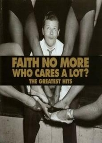 Faith No More - Who Cares a Lot? The Greatest Videos - Poster / Capa / Cartaz - Oficial 2