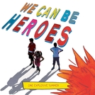 We Can Be Heroes (We Can Be Heroes)