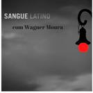 Wagner Moura - Sangue Latino (Wagner Moura - Sangue Latino)