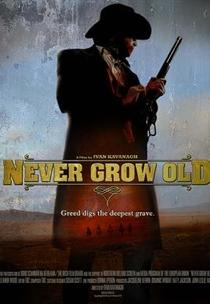 Never Grow Old - Poster / Capa / Cartaz - Oficial 2