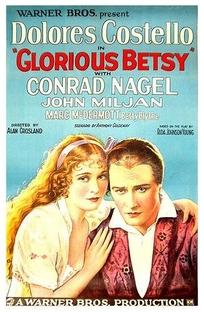 Glorious Betsy  - Poster / Capa / Cartaz - Oficial 1