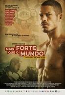 Mais Forte Que o Mundo: A História de José Aldo (Mais Forte Que o Mundo: A História de José Aldo)