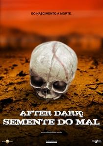 After Dark – A Semente do Mal - Poster / Capa / Cartaz - Oficial 1
