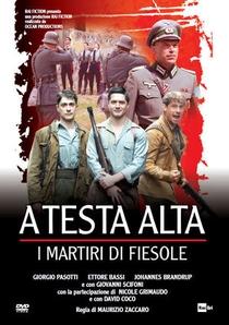 A testa alta: I martiri di Fiesole - Poster / Capa / Cartaz - Oficial 1