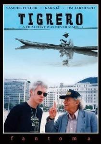 Tigrero, um Filme que Nunca Foi Feito  - Poster / Capa / Cartaz - Oficial 1