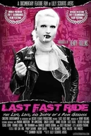 Last Fast Ride: The Life, Love and Death of a Punk Goddess (Last Fast Ride: The Life, Love and Death of a Punk Goddess)