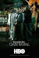 Filhos do Carnaval (1ª Temporada) (Filhos do Carnaval (1ª Temporada))