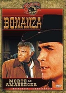 Bonanza - Morte ao Amanhecer (Bonanza - Death at Dawn)