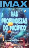 IMAX - Nas Profundezas do Pacífico - Poster / Capa / Cartaz - Oficial 1
