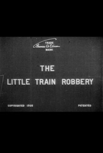 The Little Train Robbery - Poster / Capa / Cartaz - Oficial 1
