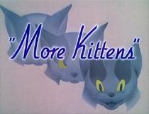 More Kittens - Poster / Capa / Cartaz - Oficial 1