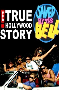 E! True Hollywood Story: Saved By The Bell - Poster / Capa / Cartaz - Oficial 1