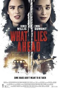 What Lies Ahead - Poster / Capa / Cartaz - Oficial 1