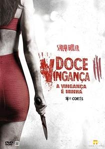 Doce Vingança 3: A Vingança é Minha - Poster / Capa / Cartaz - Oficial 4