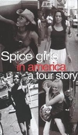 Spice Girls in America: A Tour Story (Spice Girls in America: A Tour Story)