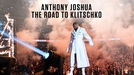 Anthony Joshua: Jornada até Klitschko (Anthony Joshua: The Road to Klitschko)