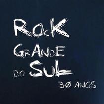 Rock Grande do Sul 30 Anos - Poster / Capa / Cartaz - Oficial 1
