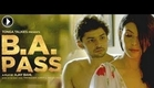 B.A. Pass - Official Theatrical Trailer
