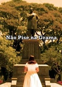 Não Pise na Grama - Poster / Capa / Cartaz - Oficial 1