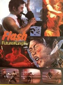 Flash Future Kung Fu - Poster / Capa / Cartaz - Oficial 1