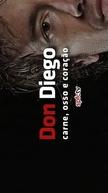 Don Diego - Carne, Osso e Coração (Don Diego - Carne, Osso e Coração)