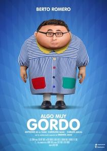 Algo muy gordo - Poster / Capa / Cartaz - Oficial 1