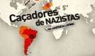 Caçadores de Nazistas na América Latina (Nazi Hunters)
