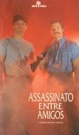 Assassinato Entre Amigos (Murder Between Friends)