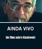 Ainda Vivo (Still Alive - Film o Krzyszttofie Kieslowskim)
