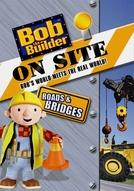 Bob o Construtor - Área de Trabalho: Estradas e Pontes (Bob the Builder on Site: Roads and Bridges)