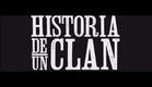 Historia de un Clan - Trailer. Muy Pronto.