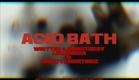 ACID BATH - the movie, trailer