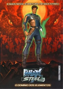 Max Steel - O Domínio dos Elementos - Poster / Capa / Cartaz - Oficial 1