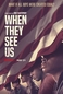 Olhos que Condenam (When They See Us)