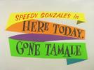 Here Today, Gone Tamale (Here Today, Gone Tamale)