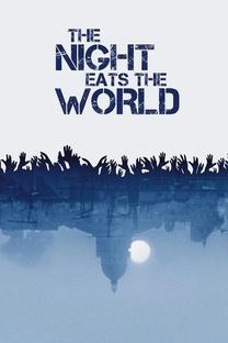 A Noite Devorou o Mundo - Poster / Capa / Cartaz - Oficial 7