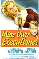 Seu Próprio Verdugo (Mine Own Executioner)