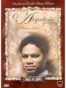 O Aleijadinho - Paixão, Glória e Suplício - Poster / Capa / Cartaz - Oficial 1