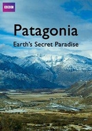 Patagonia: Earth's Secret Paradise (Patagonia: Earth's Secret Paradise)