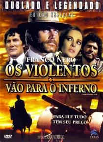 Os Violentos Vão para o Inferno - Poster / Capa / Cartaz - Oficial 4